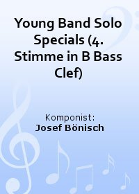 Young Band Solo Specials (4. Stimme in B Bass Clef)