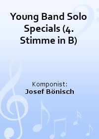Young Band Solo Specials (4. Stimme in B)