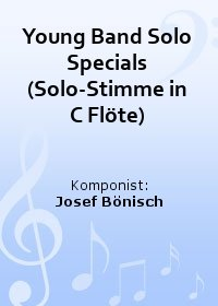 Young Band Solo Specials (Solo-Stimme in C Flöte)