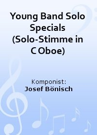 Young Band Solo Specials (Solo-Stimme in C Oboe)