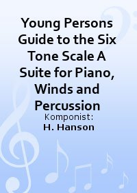 Young Persons Guide to the Six Tone Scale A Suite for Piano, Winds and Percussion