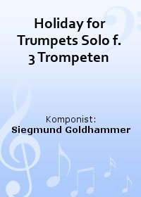 Holiday for Trumpets Solo f. 3 Trompeten