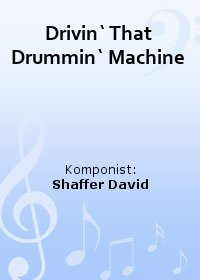 Drivin` That Drummin` Machine
