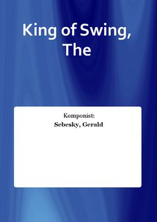 King of Swing, The