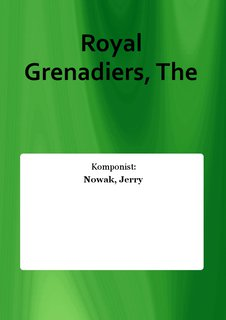 Royal Grenadiers, The