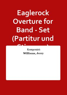 Eaglerock Overture for Band - Set (Partitur und Stimmen)