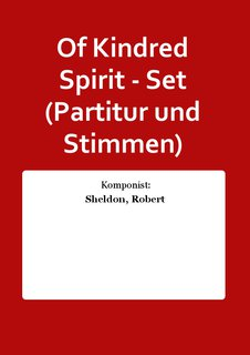 Of Kindred Spirit - Set (Partitur und Stimmen)