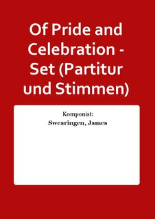 Of Pride and Celebration - Set (Partitur und Stimmen)