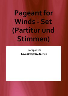 Pageant for Winds - Set (Partitur und Stimmen)