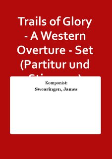 Trails of Glory - A Western Overture - Set (Partitur und Stimmen)