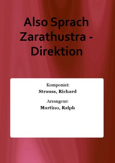 Also Sprach Zarathustra - Direktion