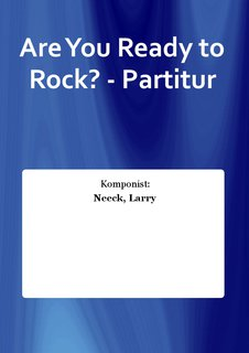 Are You Ready to Rock? - Partitur