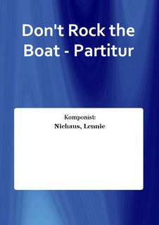 Dont Rock the Boat - Partitur