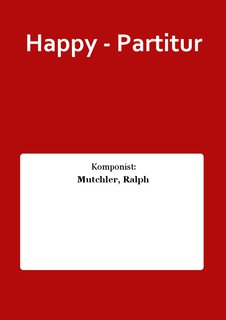 Happy - Partitur