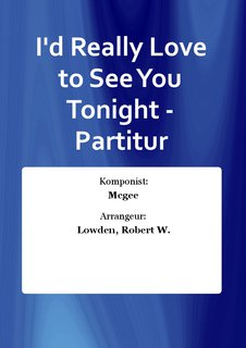 Id Really Love to See You Tonight - Partitur