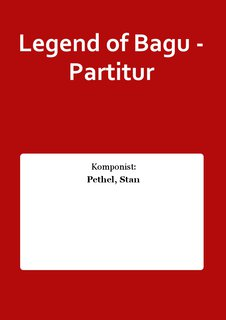 Legend of Bagu - Partitur