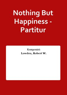 Nothing But Happiness - Partitur