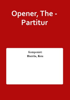 Opener, The - Partitur