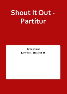 Shout It Out - Partitur