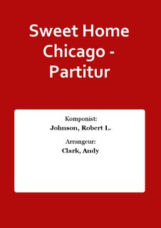 Sweet Home Chicago - Partitur