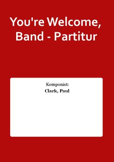Youre Welcome, Band - Partitur