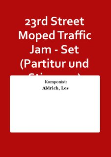 23rd Street Moped Traffic Jam - Set (Partitur und Stimmen)