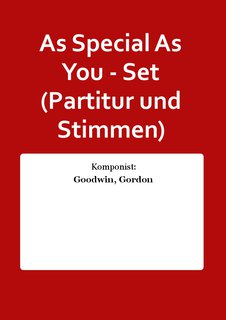 As Special As You - Set (Partitur und Stimmen)