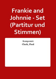 Frankie and Johnnie - Set (Partitur und Stimmen)