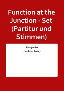 Function at the Junction - Set (Partitur und Stimmen)