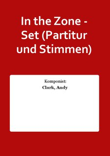 In the Zone - Set (Partitur und Stimmen)
