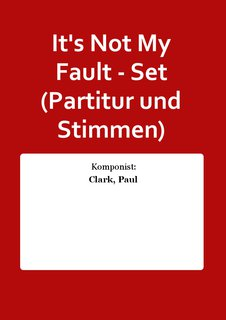 Its Not My Fault - Set (Partitur und Stimmen)