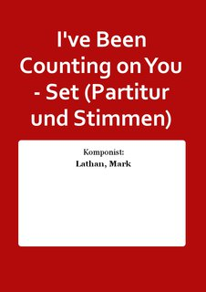 Ive Been Counting on You - Set (Partitur und Stimmen)