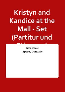 Kristyn and Kandice at the Mall - Set (Partitur und Stimmen)