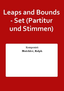 Leaps and Bounds - Set (Partitur und Stimmen)