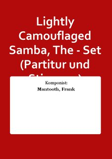 Lightly Camouflaged Samba, The - Set (Partitur und Stimmen)