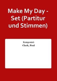 Make My Day - Set (Partitur und Stimmen)