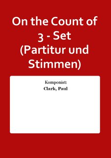 On the Count of 3 - Set (Partitur und Stimmen)