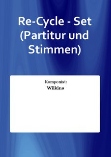 Re-Cycle - Set (Partitur und Stimmen)