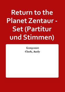 Return to the Planet Zentaur - Set (Partitur und Stimmen)