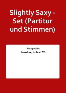 Slightly Saxy - Set (Partitur und Stimmen)