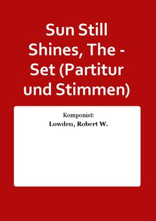 Sun Still Shines, The - Set (Partitur und Stimmen)