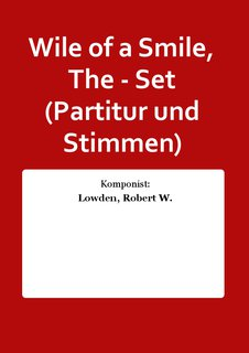 Wile of a Smile, The - Set (Partitur und Stimmen)