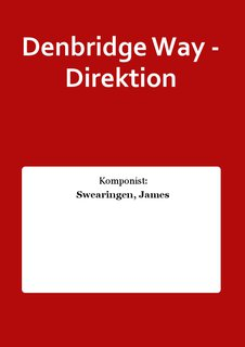 Denbridge Way - Direktion