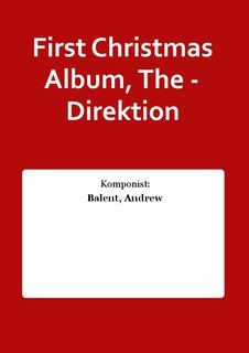 First Christmas Album, The - Direktion