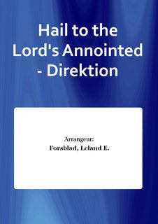 Hail to the Lords Annointed - Direktion