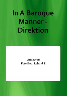 In A Baroque Manner - Direktion