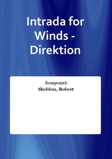 Intrada for Winds - Direktion