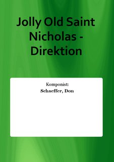 Jolly Old Saint Nicholas - Direktion