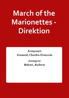 March of the Marionettes - Direktion
