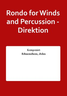 Rondo for Winds and Percussion - Direktion